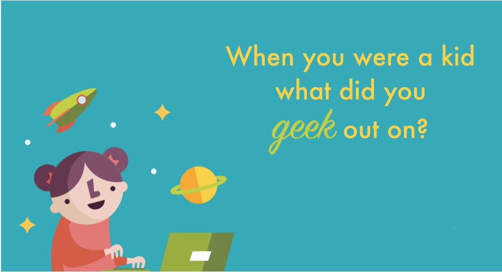 Geekiness can lead to lifelong learning
