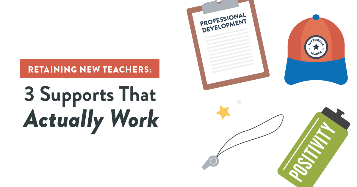 Retaining New Teachers: 3 Supports That Actually Work